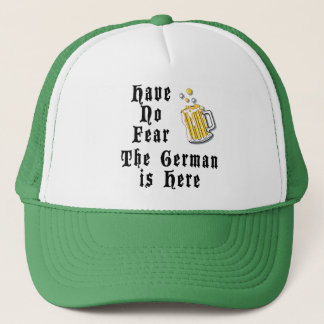 Have No Fear The German Is Here Trucker Hat