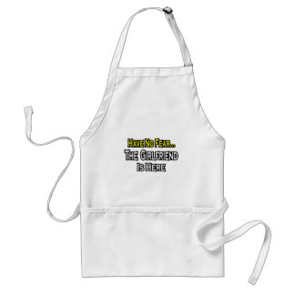Have No Fear...The Girlfriend Is Here Standard Apron