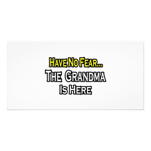 Have No Fear...The Grandma Is Here Photo Greeting Card