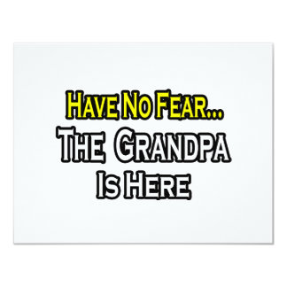 Have No Fear...The Grandpa Is Here Invitations