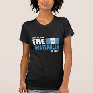 Have No Fear The Guatemalan Is Here Funny Gift T-Shirt
