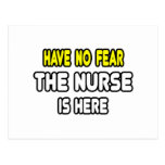 Have No Fear, The Nurse Is Here Post Card