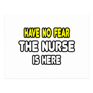 Have No Fear, The Nurse Is Here Postcard