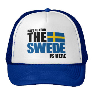 Have No Fear, The Swede Is Here Cap