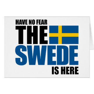 Have No Fear, The Swede Is Here Card