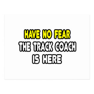 Have No Fear, The Track Coach Is Here Postcard
