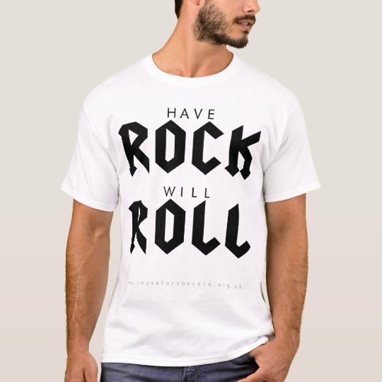 have rock...will roll T-Shirt