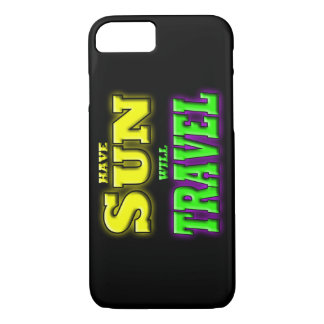 HAVE SUN WILL TRAVEL iPhone 7 CASE