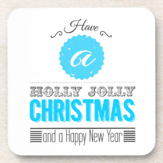 Have to holly jolly Christmas and to Happy new to  Drink Coaster
