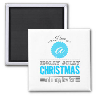 Have to holly jolly Christmas and to Happy new to Refrigerator Magnets