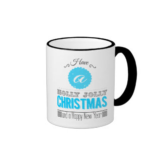 Have to holly jolly Christmas and to Happy new to  Mugs
