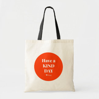 """Have to Kind Day"" Tote"