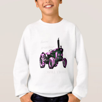 have tractor, will travel. sweatshirt