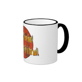 Have ya paid your dues? coffee mugs