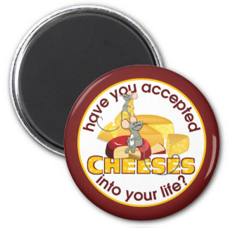 Have You Accepted Cheeses? Magnet