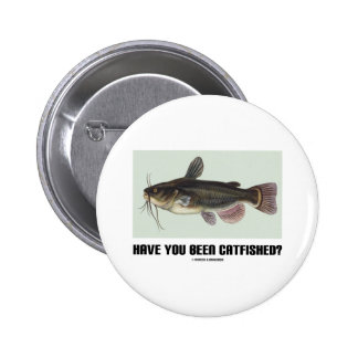 Have You Been Catfished? (Catfish Illustration) 6 Cm Round Badge