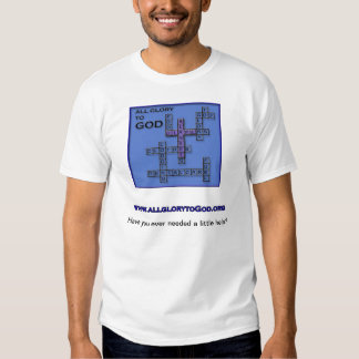 Have you ever needed a little help? tshirt
