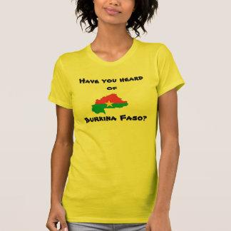 Have you heard of, Burkina Faso? T-Shirt