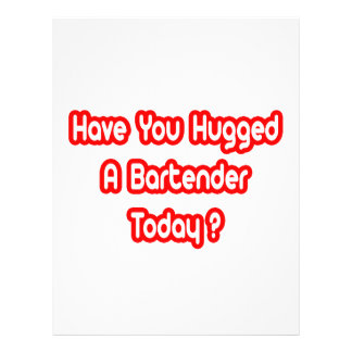 Have You Hugged A Bartender Today? 21.5 Cm X 28 Cm Flyer