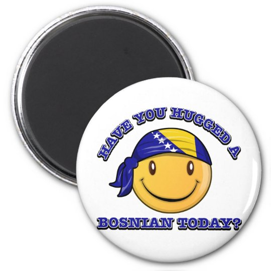 Have you hugged a Bosnian today? 6 Cm Round Magnet