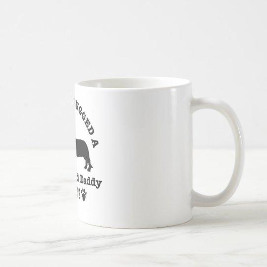 Have You Hugged A daschund daddy Today Coffee Mug