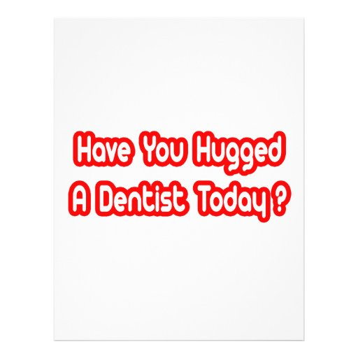 Have You Hugged A Dentist Today? Flyer