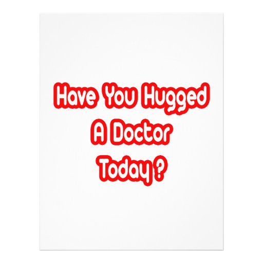 Have You Hugged A Doctor Today? Flyer