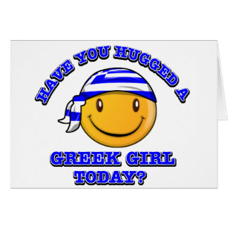 Have you hugged a Greek girl today? Card