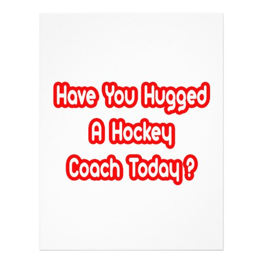 Have You Hugged A Hockey Coach Today? Flyer