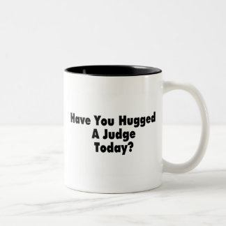 Have You Hugged A Judge Today Two-Tone Coffee Mug
