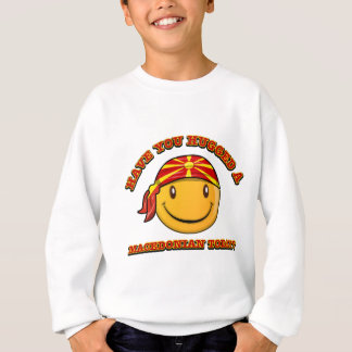 Have you hugged a Macedonian  today? Sweatshirt