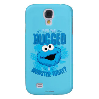 Have You Hugged a Monster Today Galaxy S4 Case
