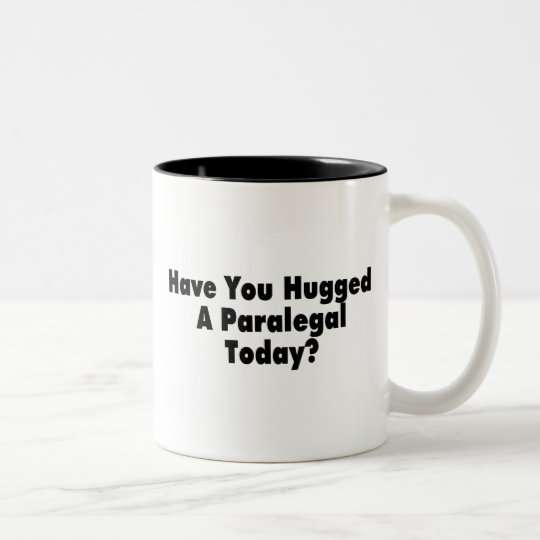 Have You Hugged A Paralegal Today Two-Tone Coffee