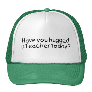 Have You Hugged A Teacher Today? Mesh Hats