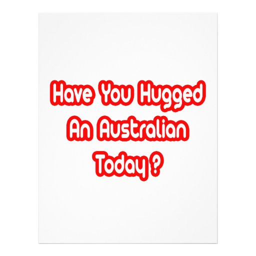 Have You Hugged An Australian Today? 21.5 Cm X 28 Cm Flyer