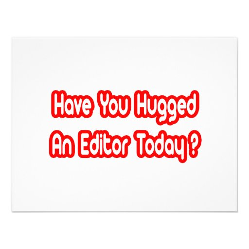 Have You Hugged An Editor Today? Custom Announcement