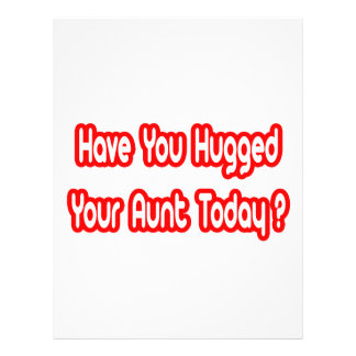 Have You Hugged Your Aunt Today? Flyers