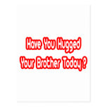 Have You Hugged Your Brother Today?