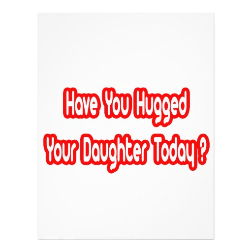 Have You Hugged Your Daughter Today? Flyer Design