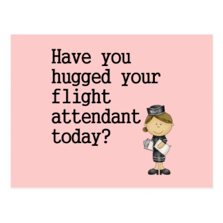 Have You Hugged Your Flight Attendant Postcard