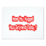 Have You Hugged Your Girlfriend Today? Personalized Announcement