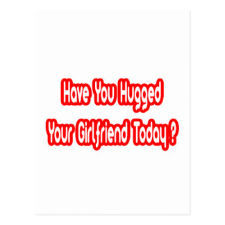 Have You Hugged Your Girlfriend Today? Postcard