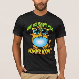 Have you hugged your moster today? T-Shirt