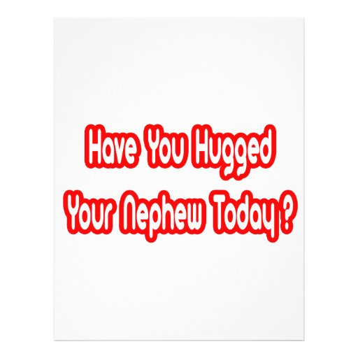 Have You Hugged Your Nephew Today? Flyer Design