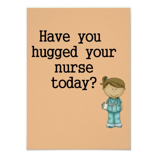 Have You Hugged Your Nurse Poster