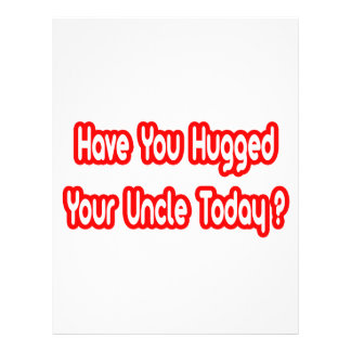 Have You Hugged Your Uncle Today? Custom Flyer