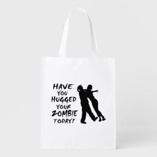 Have You Hugged Your Zombie Today Reusable Grocery Bags