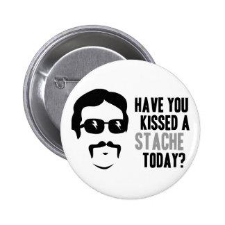 Have You Kissed a Stache Today 6 Cm Round Badge