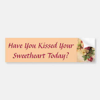 Have You Kissed Your Sweetheart Today? Bumper Stic Car Bumper Sticker