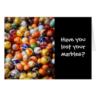Have You Lost Your Marbles Birthday Card
